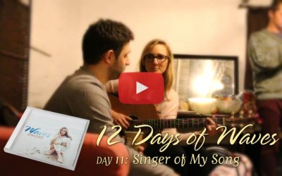 12 Days of Waves: Singer of My Song