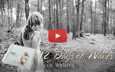 12 Days of Waves: Walking